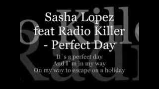 Sasha Lopez feat Radio Killer - Perfect Day lyrics