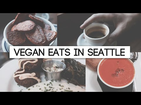 WHAT I ATE (VEGAN): SEATTLE EDITION