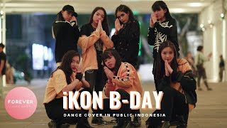 KPOP IN PUBLIC iKON B-DAY DANCE COVER in PUBLIC INDONESIA