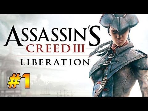 Assassin's Creed Liberation HD Playthrough w/ SkillFire10 - Part 1: N'Orleans