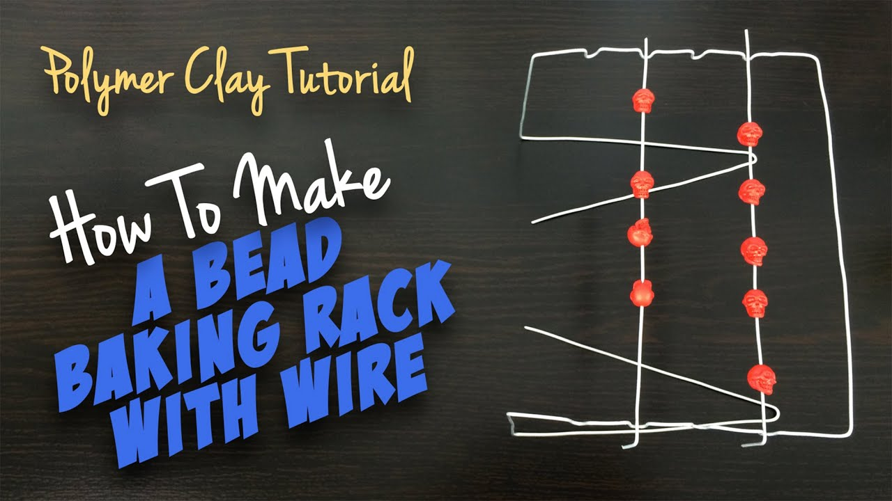 Bead Tutorial: How to make your own BEAD BAKING RACK with wire - YouTube