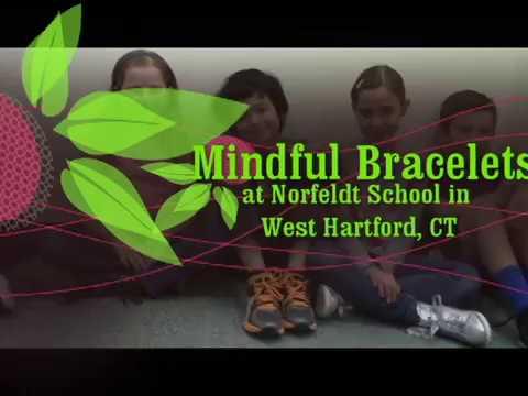 Mindful Bracelets at Norfeldt School in West Hartford, CT