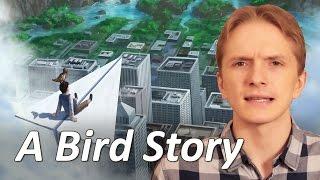 a Bird Story  безмолвная сказка