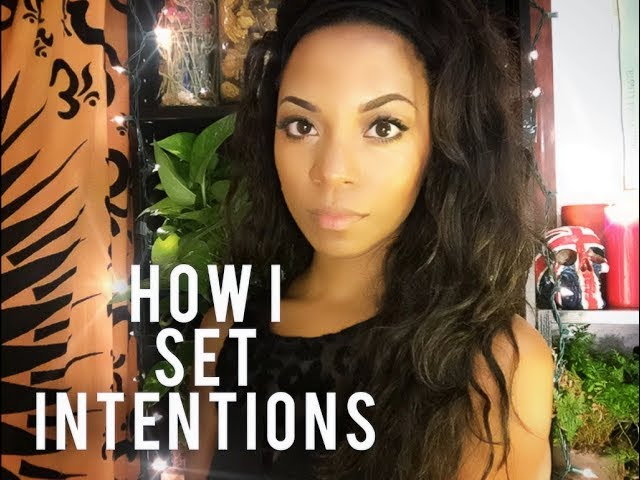 HOW TO SET INTENTIONS- Quick, Easy, & Powerful!