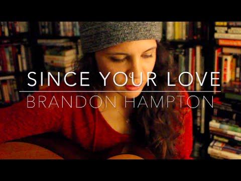 Since Your Love - Brandon Hampton / United Pursuit (Cover) by Isabeau