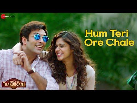 Hum Teri Ore Chale | Family Of Thakurganj | Sonu Nigam & Shreya Ghoshal | Nandish & Pranati Mp3