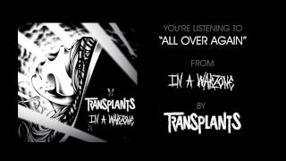 All Over Again - Transplants