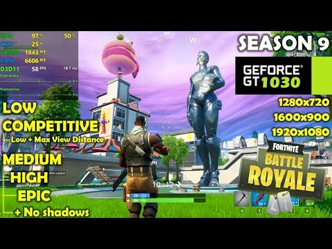 GT 1030 | Fortnite Season 9