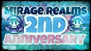 Mirage Realms 2nd Anniversary!