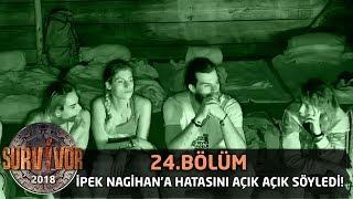 İpek, Nagihan'a karşı açık konuştu! | 24. Bölüm | Survivor 2018