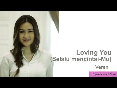Loving You (Selalu MencintaiMu)- Veren