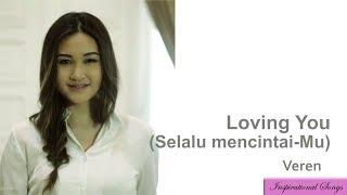Loving You Selalu MencintaiMu- Veren