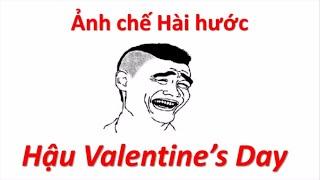 Ảnh chế hài hước Hậu Valentine