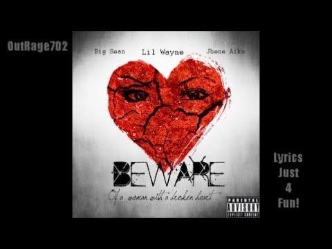 Beware-Lyrics- Big Sean, ft- Jhene Aiko, Lil Wayne