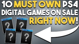 10 MUST OWN Digital PS4 Games On Sale NOW! (PlayStation 4 PSN Sale Deals)