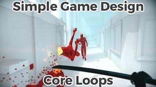 Core loops - Simple Game Design