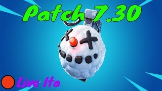 🔴Fortnite Patch 7.30! We're waiting for you! New coming soon!