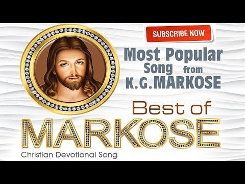ബെസ്റ്റ് ഓഫ് മാർക്കോസ്  | Super Hit Malayalam Christian Devotional Song | K G Markose