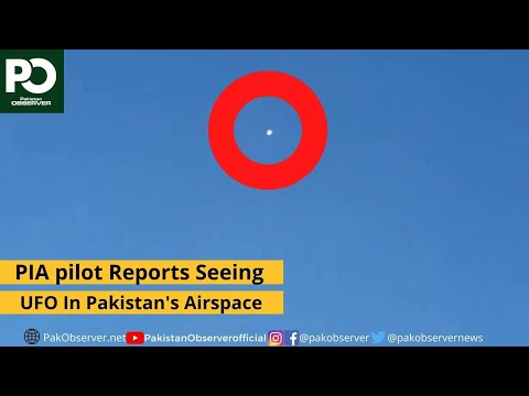 PIA pilot Reports Seeing UFO In Pakistan's Airspace | Pakistan Observer