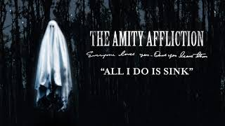 """The Amity Affliction """"All I Do Is Sink"""""""
