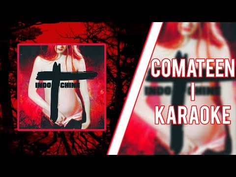 Indochine - Comateen (karaoké)