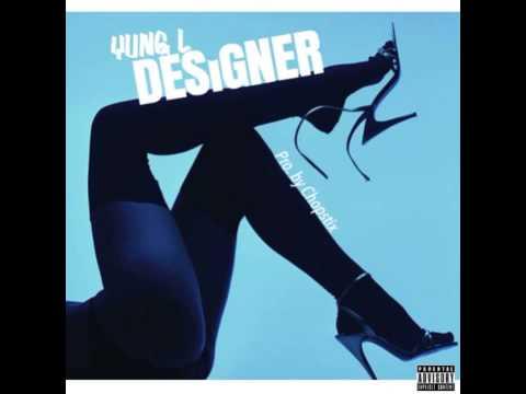 Yung L - Designer (OFFICIAL AUDIO 2014)