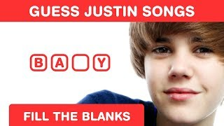 Guess Justin Bieber Songs - Fill in the Blanks - Pop Brain Teaser