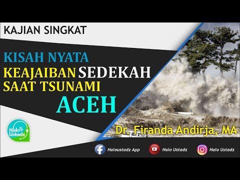 """kisah-nyata-:-""""keajaiban-sedekah-saat-tsunami-aceh""""---dr.-firanda-andirja,-ma"""
