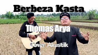 Download BERBEZA KASTA - THOMAS ARYA | Cover Akustik