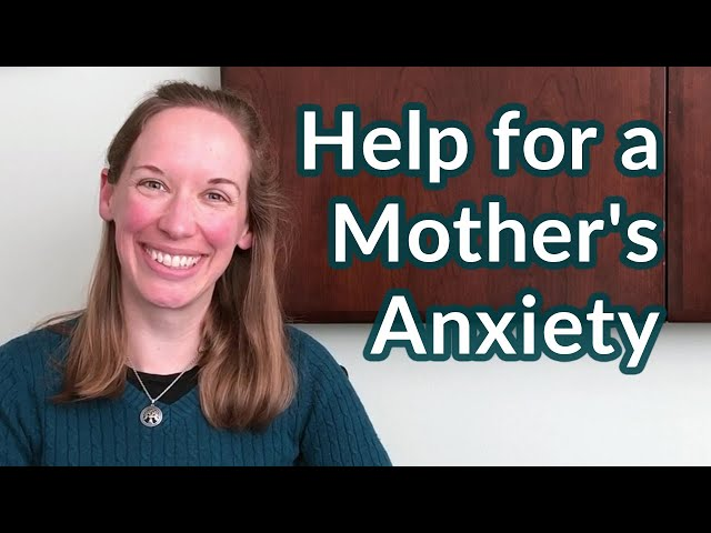 Help for a Mother's Anxiety