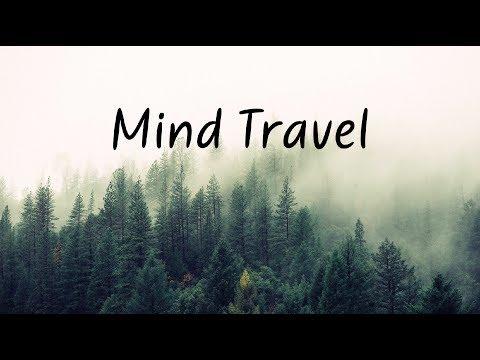 Mind Travel   Beautiful Chill Mix