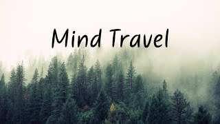 Mind Travel | Beautiful Chill Mix