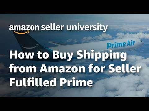 seller-university:-how-to-buy-shipping-from-amazon-for-seller-fulfilled-prime