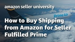 Seller University: How to Buy Shipping from Amazon for Seller Fulfilled Prime