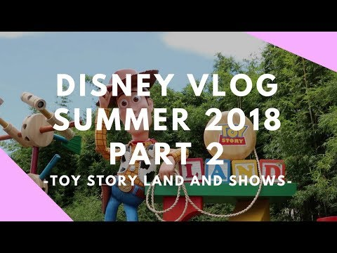 Disney Summer Vlog Part 2 - Toy Story Land and Shows | DisTech Pro