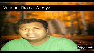 Vaarum Thooya Aaviye - Vijay