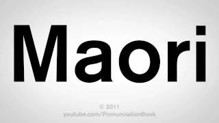 How To Pronounce Maori