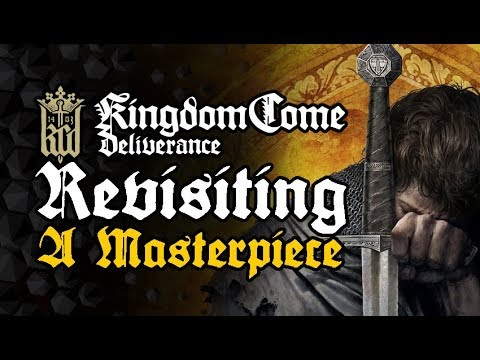 Kingdom Come Deliverance - Revisiting The Masterpiece