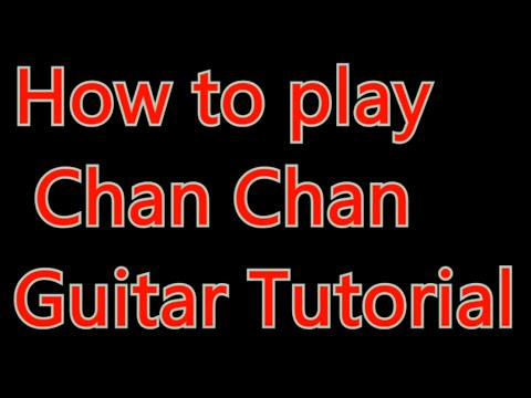 How to play Chan Chan on guitar