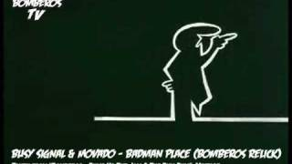 Busy Signal & Movado - Badman Place (Bomberos ReLick)