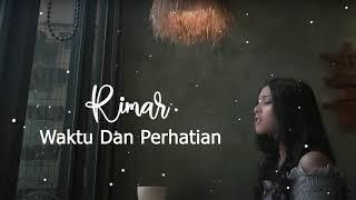 Rimar - Waktu Dan Perhatian (Lyrics Video)