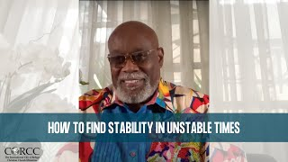 How to Find Stability in Unstable Times