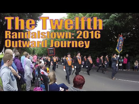 The Twelfth | Randalstown 2016 | Outward Journey