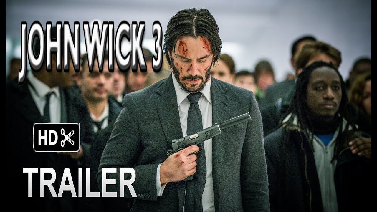 John Wick 3 Trailer 1 2019 Keanu Reeves Action Movie Hd Fan