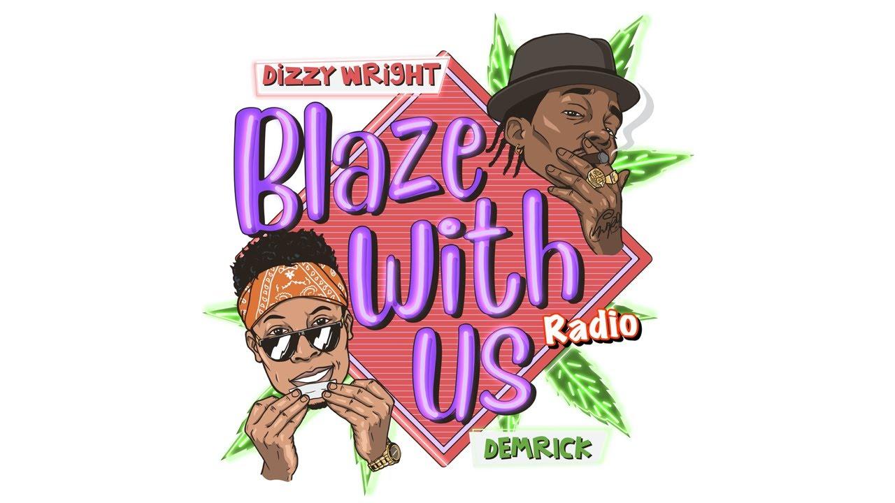 BLAZE WITH US RADIO 🎙DIZZY WRIGHT X DEMRICK