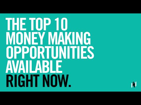 The Top 10 Money Making Opportunities Available Right Now
