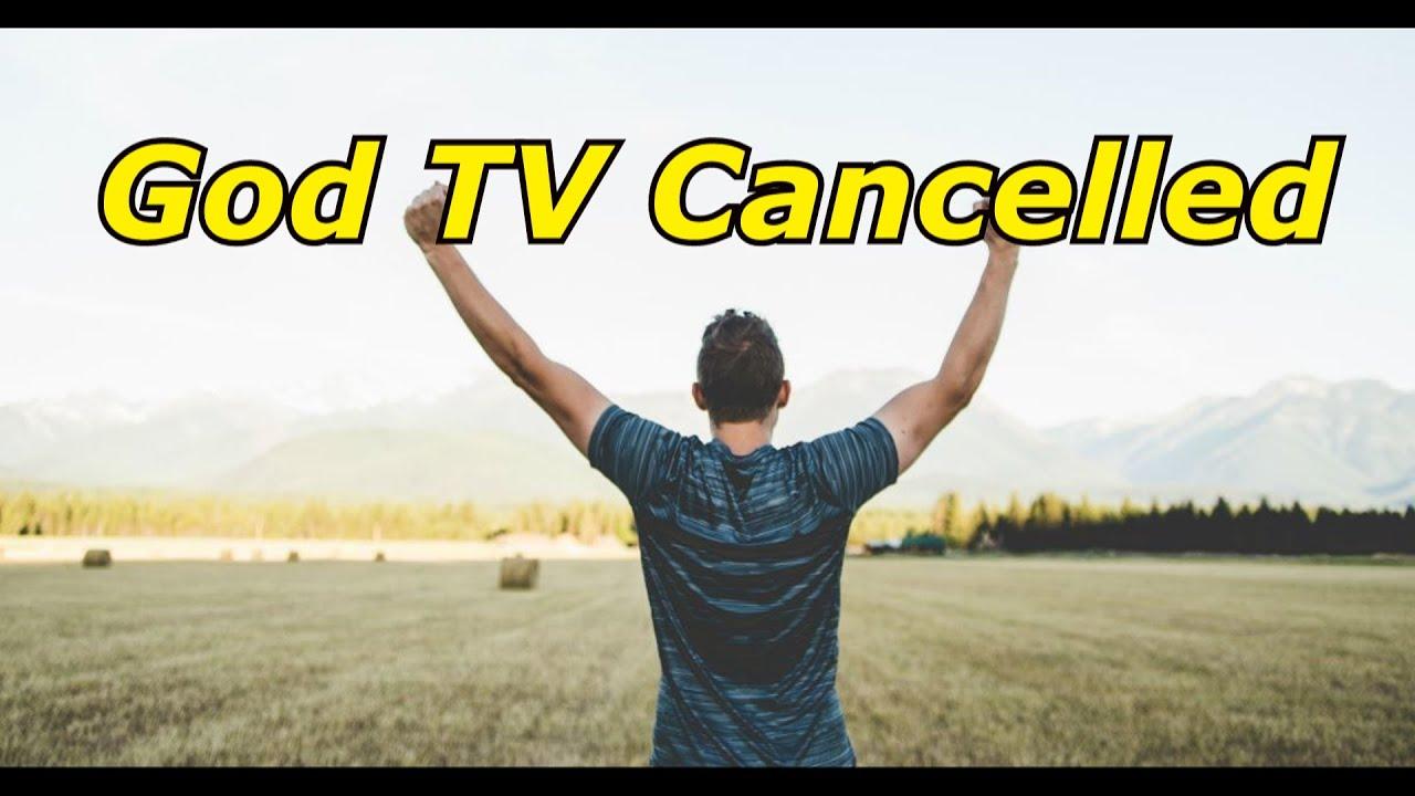 God TV Cancelled!