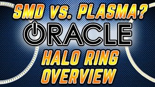Which rings are brighter? SMD or Plasma? We get that question a lot...