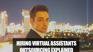 Hiring Virtual Assistants - Outsourcing Explained