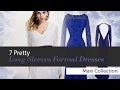 7 Pretty Long Sleeves Formal Dresses Maxi Collection